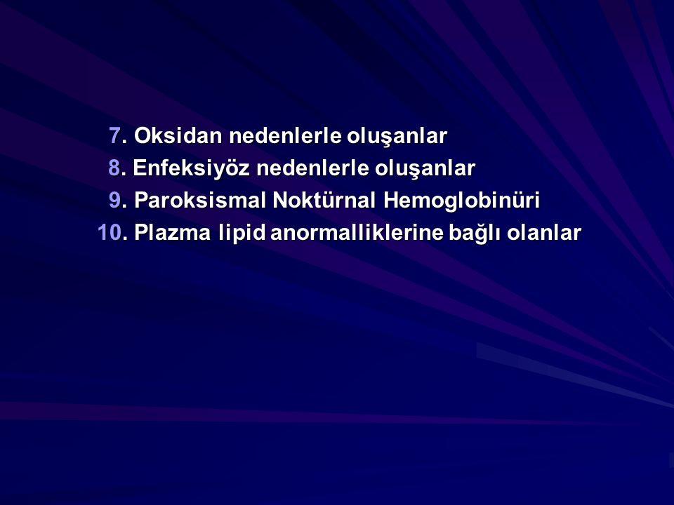7. Oksidan nedenlerle oluşanlar