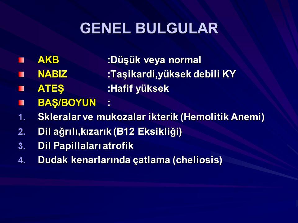 GENEL BULGULAR AKB :Düşük veya normal