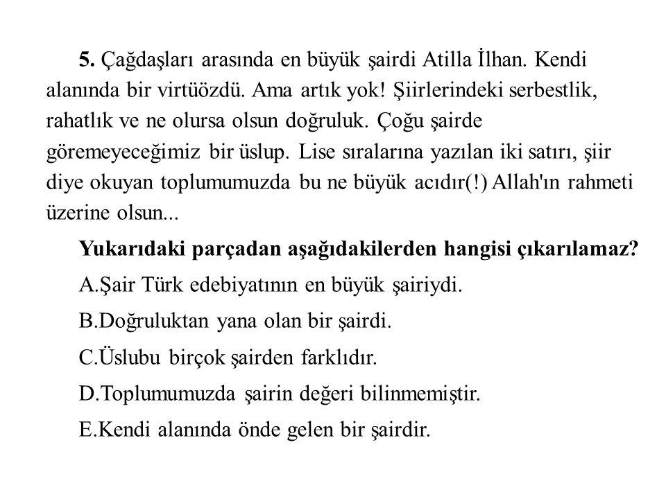 5. Çağdaşları arasında en büyük şairdi Atilla İlhan