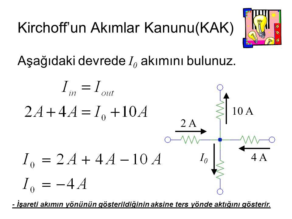 Kirchoff'un Akımlar Kanunu(KAK)