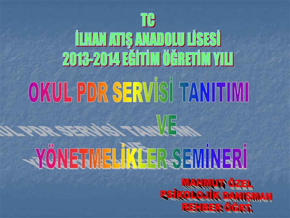 İLHAN ATIŞ ANADOLU LİSESİ 2013-2014 EĞİTİM ÖĞRETİM YILI