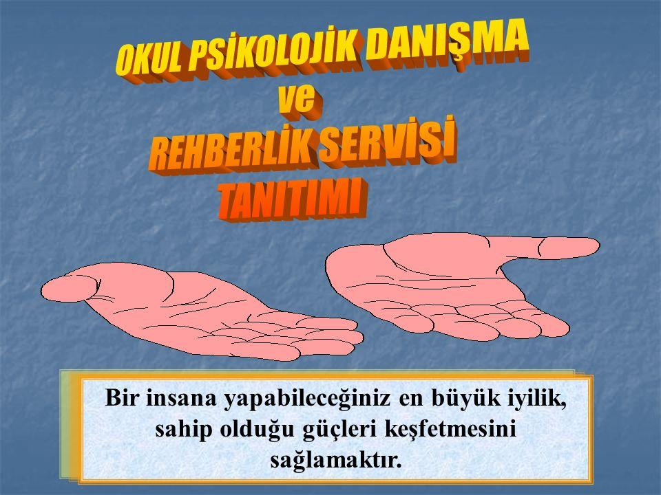 OKUL PSİKOLOJİK DANIŞMA ve REHBERLİK SERVİSİ TANITIMI