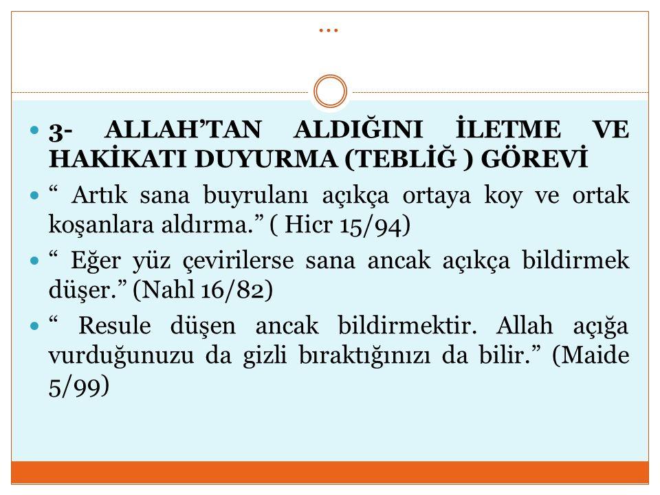 … 3- ALLAH'TAN ALDIĞINI İLETME VE HAKİKATI DUYURMA (TEBLİĞ ) GÖREVİ