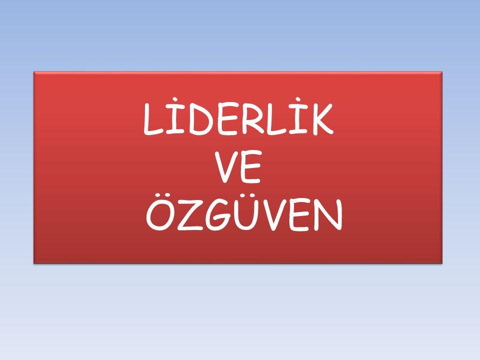 LİDERLİK VE ÖZGÜVEN