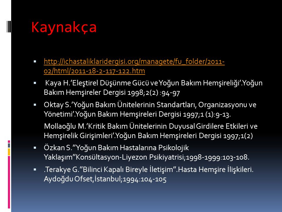 Kaynakça http://ichastaliklaridergisi.org/managete/fu_folder/2011- 02/html/2011-18-2-117-122.htm.