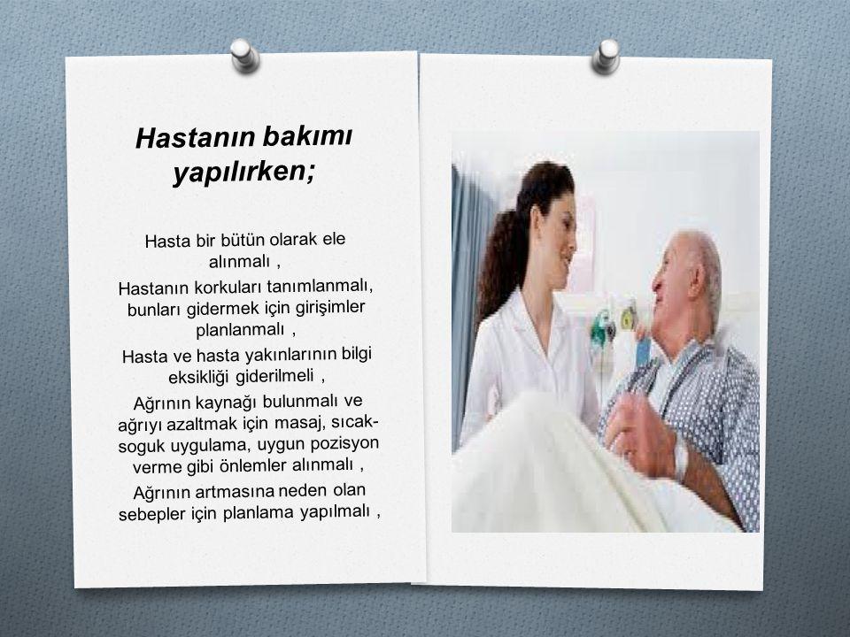 Hastanın bakımı yapılırken;