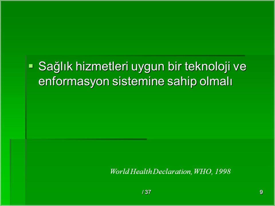 Sağlık hizmetleri uygun bir teknoloji ve enformasyon sistemine sahip olmalı