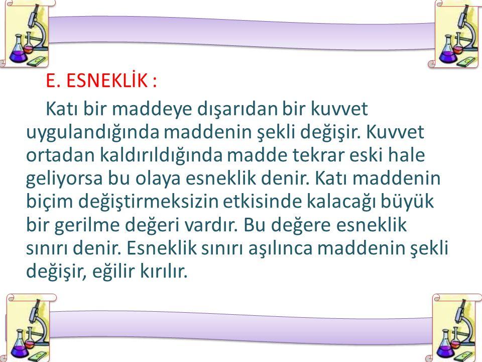 E. ESNEKLİK :