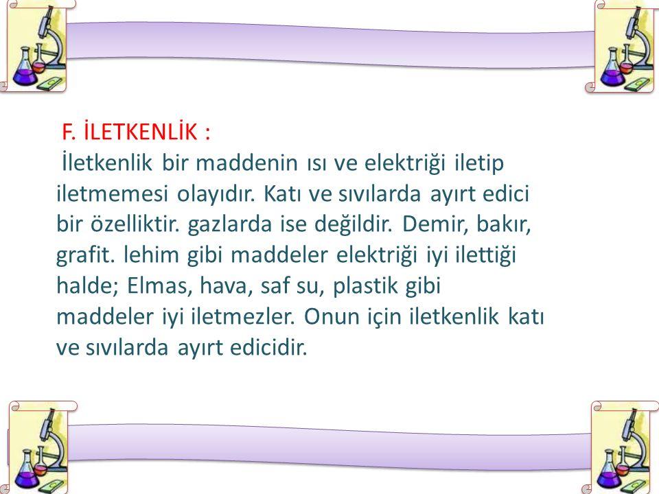 F. İLETKENLİK :
