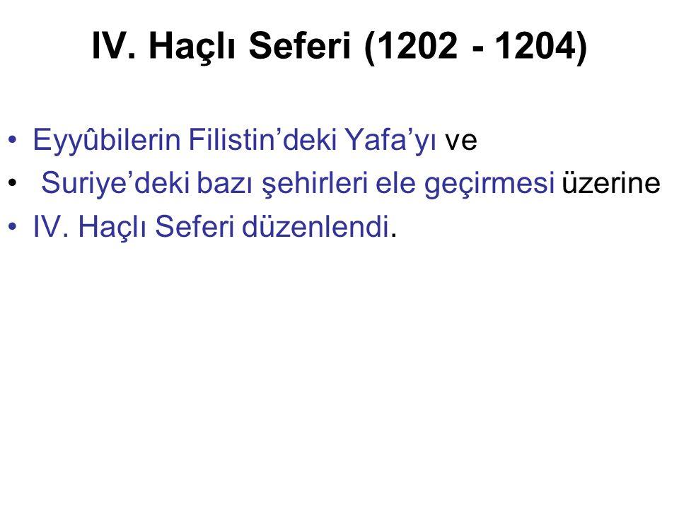 IV. Haçlı Seferi (1202 - 1204) Eyyûbilerin Filistin'deki Yafa'yı ve