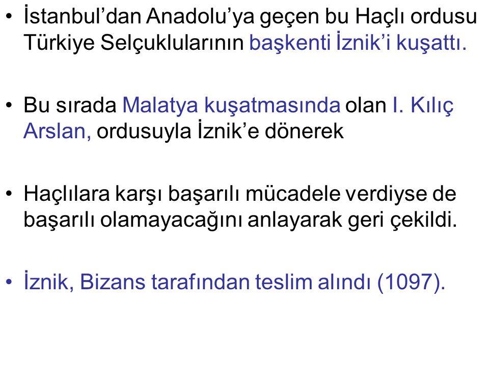İstanbul'dan Anadolu'ya geçen bu Haçlı ordusu Türkiye Selçuklularının başkenti İznik'i kuşattı.