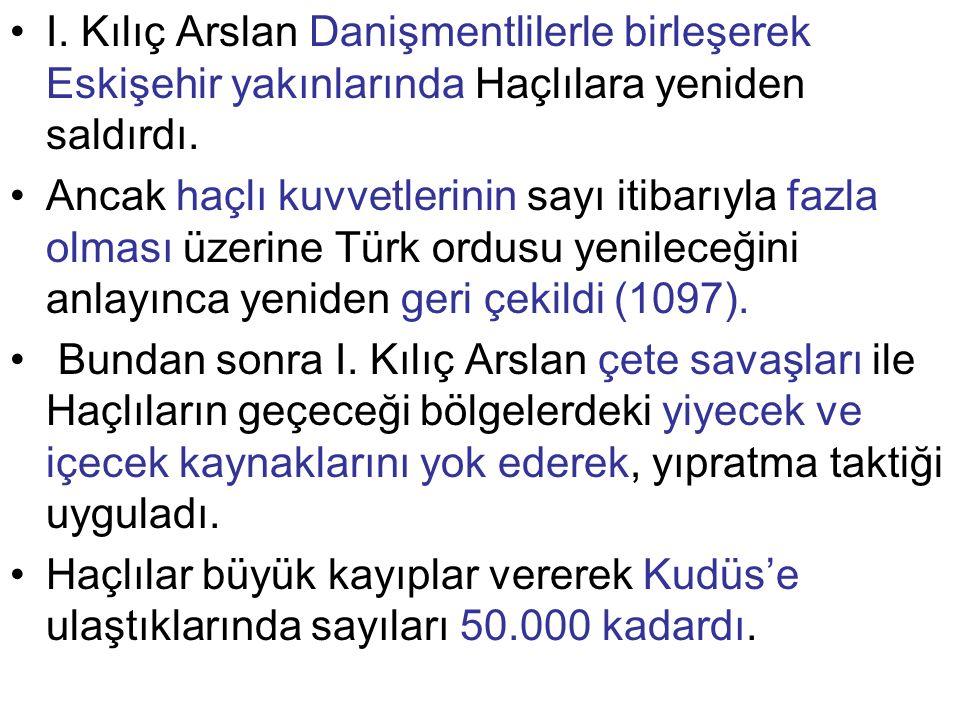 I. Kılıç Arslan Danişmentlilerle birleşerek Eskişehir yakınlarında Haçlılara yeniden saldırdı.