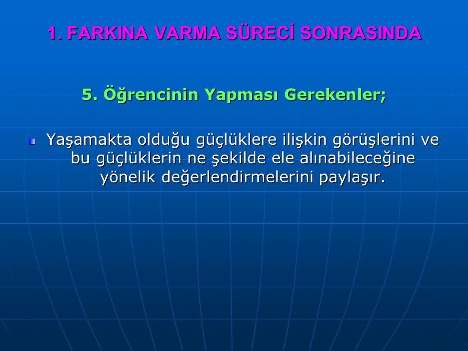 1. FARKINA VARMA SÜRECİ SONRASINDA