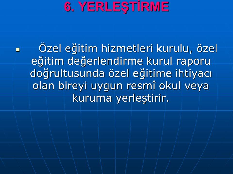 6. YERLEŞTİRME
