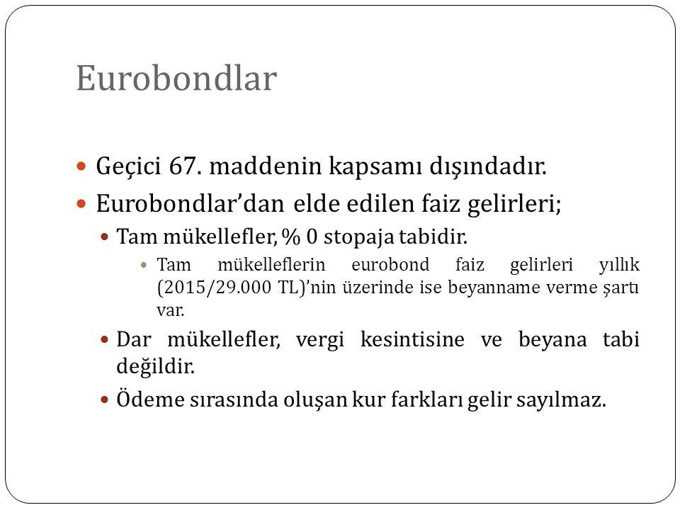 Eurobondlar Geçici 67. maddenin kapsamı dışındadır.