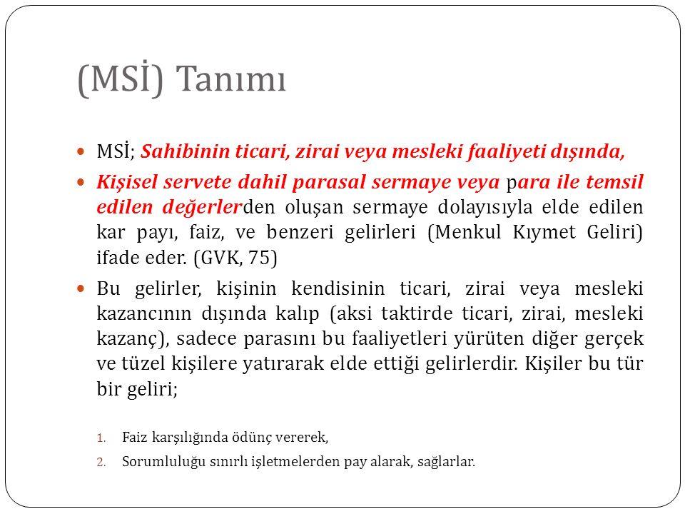 (MSİ) Tanımı MSİ; Sahibinin ticari, zirai veya mesleki faaliyeti dışında,