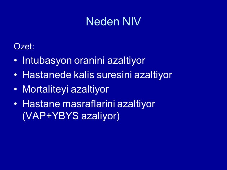 Neden NIV Intubasyon oranini azaltiyor