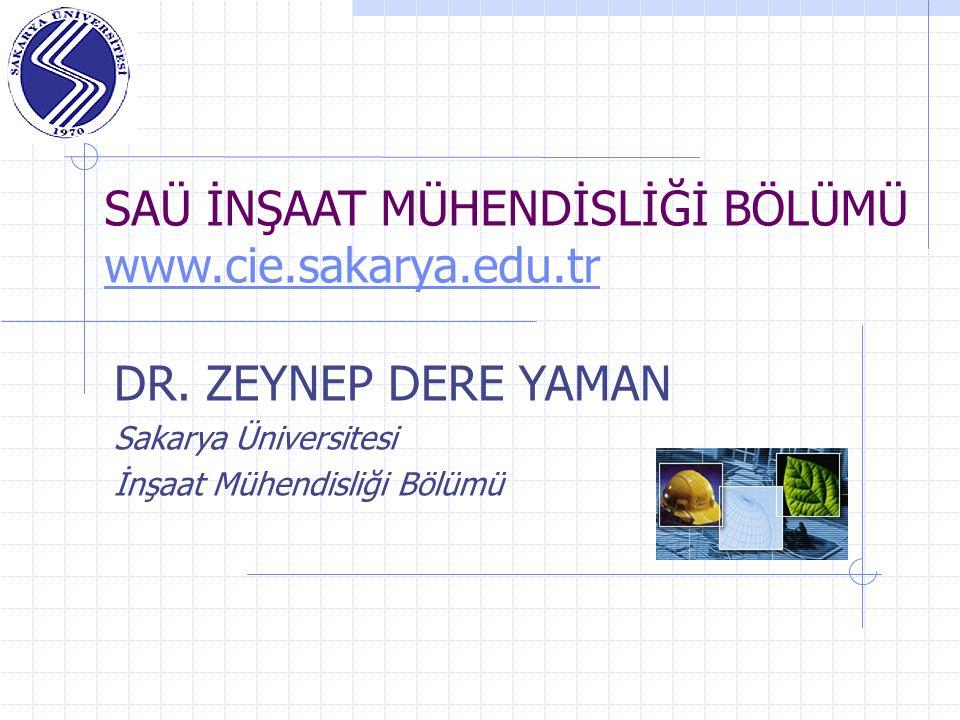 SAÜ İNŞAAT MÜHENDİSLİĞİ BÖLÜMÜ www.cie.sakarya.edu.tr