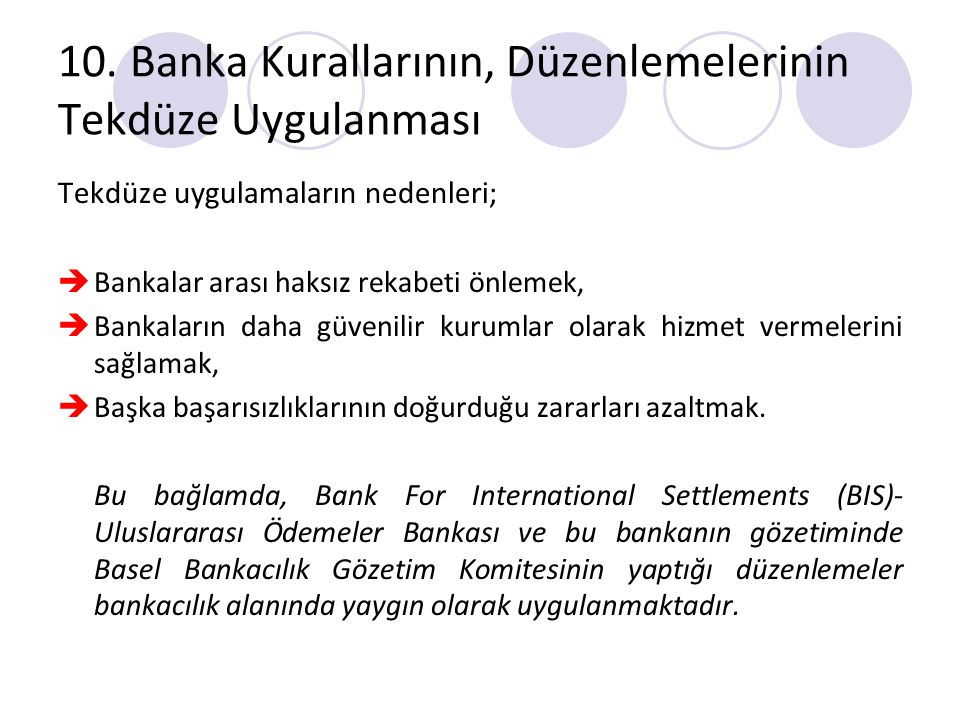10. Banka Kurallarının, Düzenlemelerinin Tekdüze Uygulanması