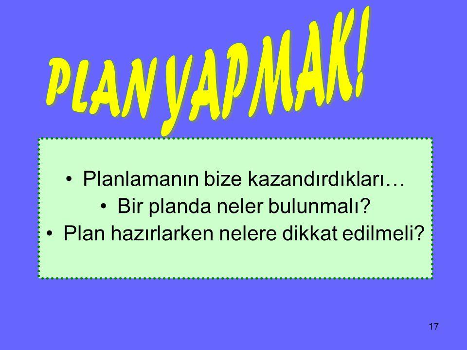PLAN YAPMAK! Planlamanın bize kazandırdıkları…