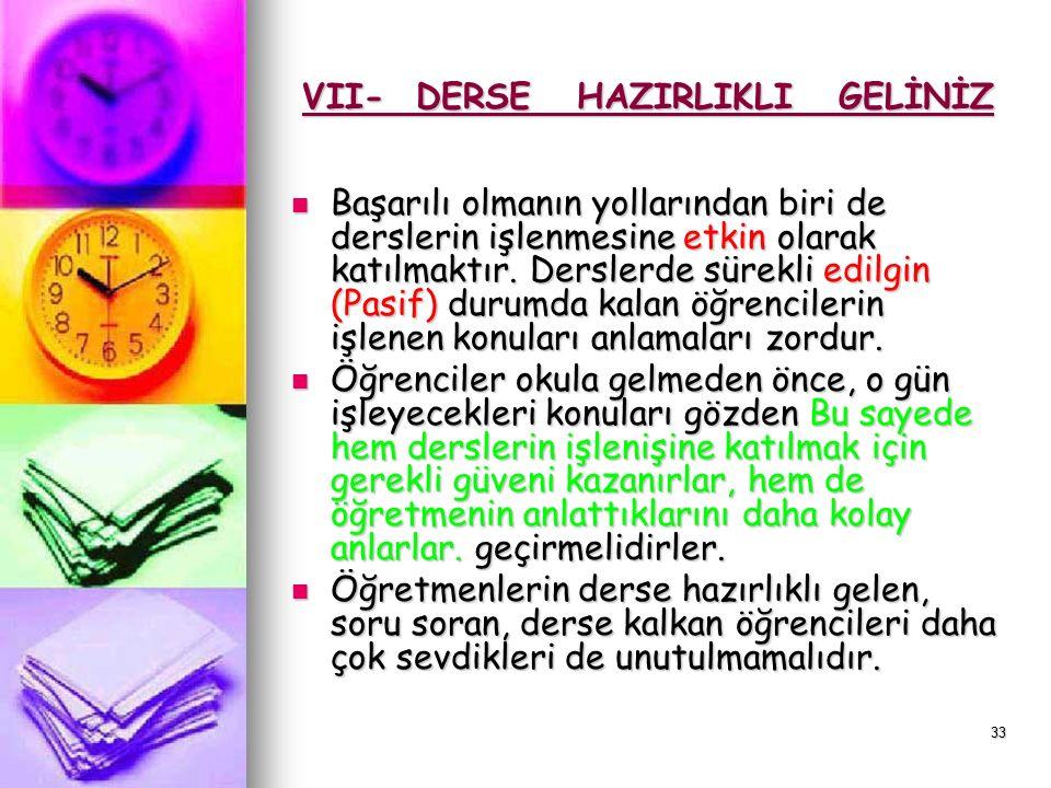 VII- DERSE HAZIRLIKLI GELİNİZ