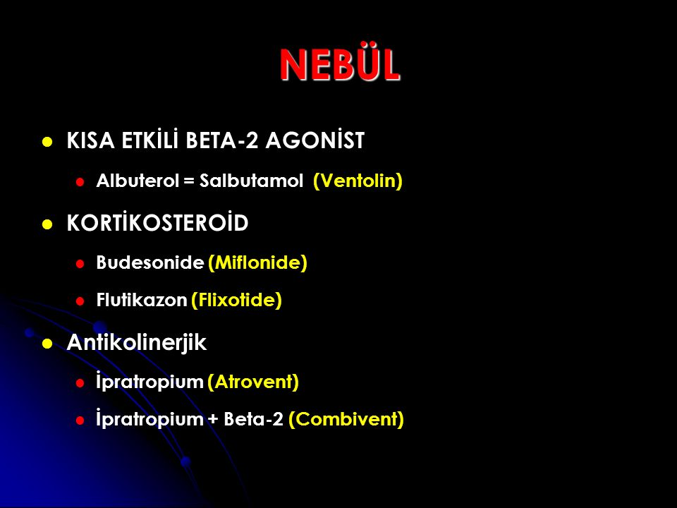 NEBÜL KISA ETKİLİ BETA-2 AGONİST KORTİKOSTEROİD Antikolinerjik