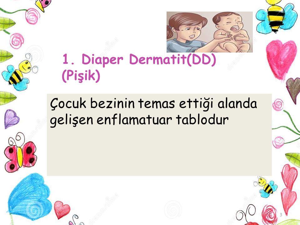 1. Diaper Dermatit(DD) (Pişik)