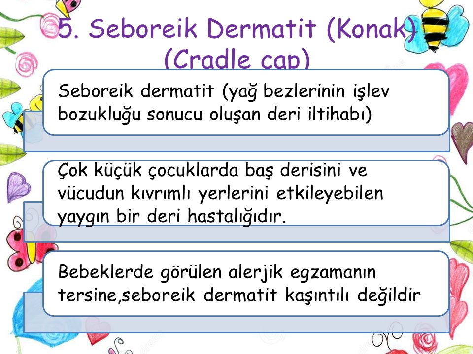 5. Seboreik Dermatit (Konak) (Cradle cap)