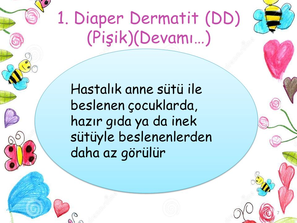 1. Diaper Dermatit (DD) (Pişik)(Devamı…)