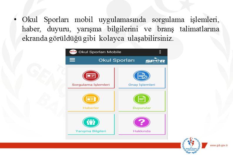 Okul Sporları mobil uygulamasında sorgulama işlemleri, haber, duyuru, yarışma bilgilerini ve branş talimatlarına ekranda görüldüğü gibi kolayca ulaşabilirsiniz.