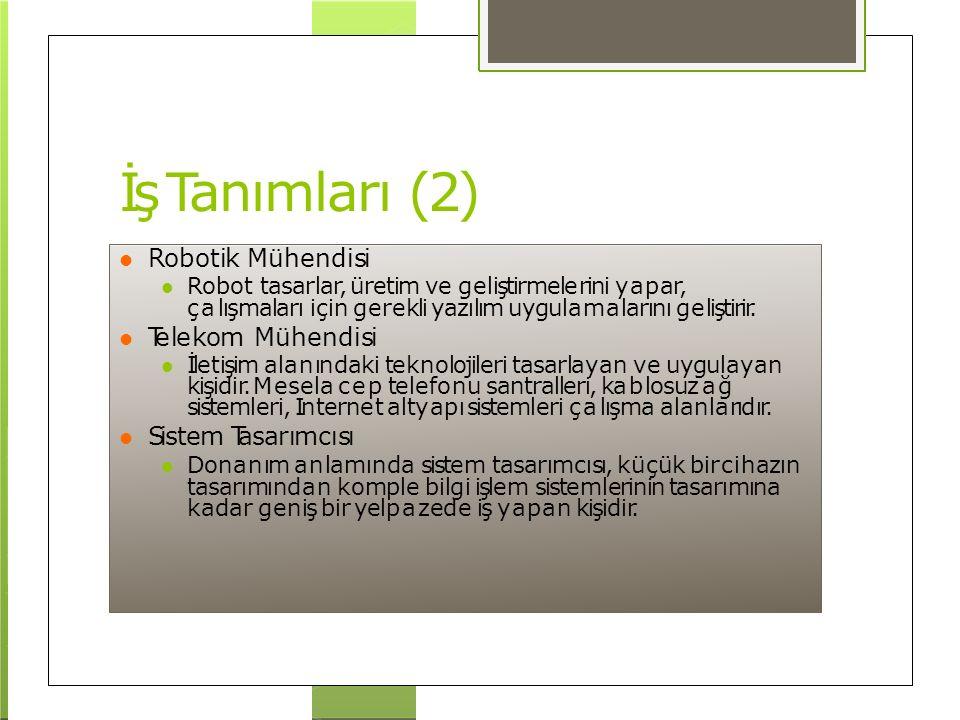 İş Tanımları (2) Robotik Mühendisi Telekom Mühendisi