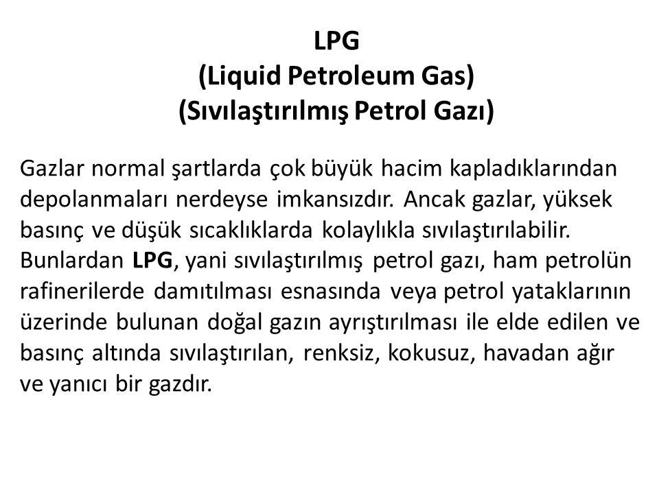 (Liquid Petroleum Gas) (Sıvılaştırılmış Petrol Gazı)