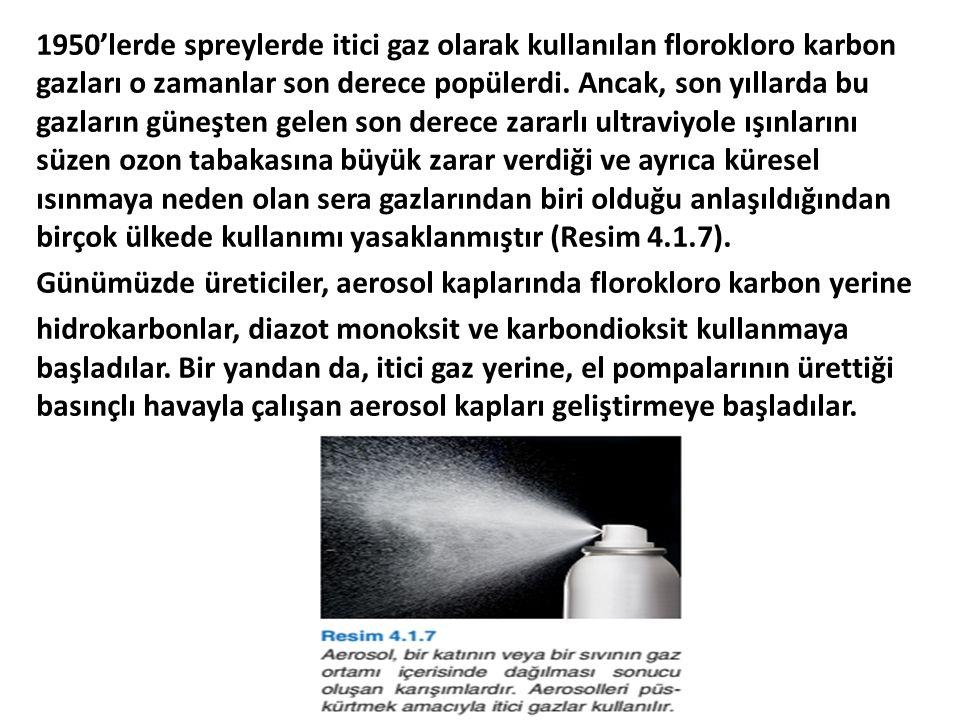 1950'lerde spreylerde itici gaz olarak kullanılan florokloro karbon gazları o zamanlar son derece popülerdi.