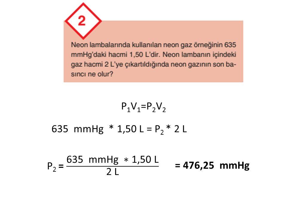 635 mmHg * 1,50 L = P2 * 2 L P2 = 635 mmHg ∗ 1,50 L 2 L = 476,25 mmHg