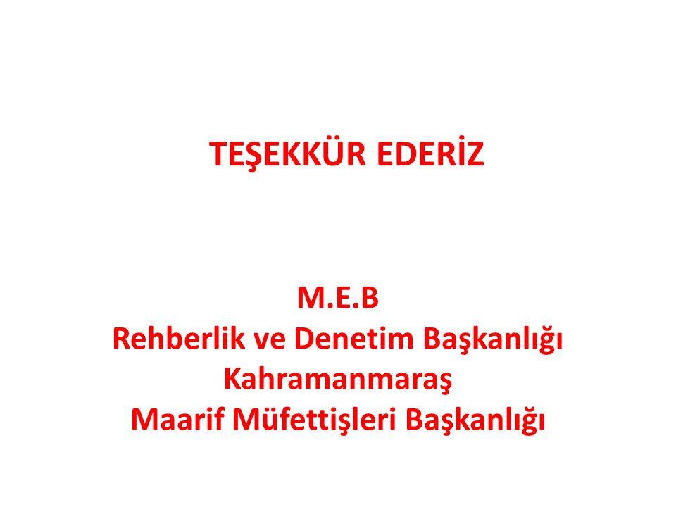 TEŞEKKÜR EDERİZ M.E.B Rehberlik ve Denetim Başkanlığı Kahramanmaraş