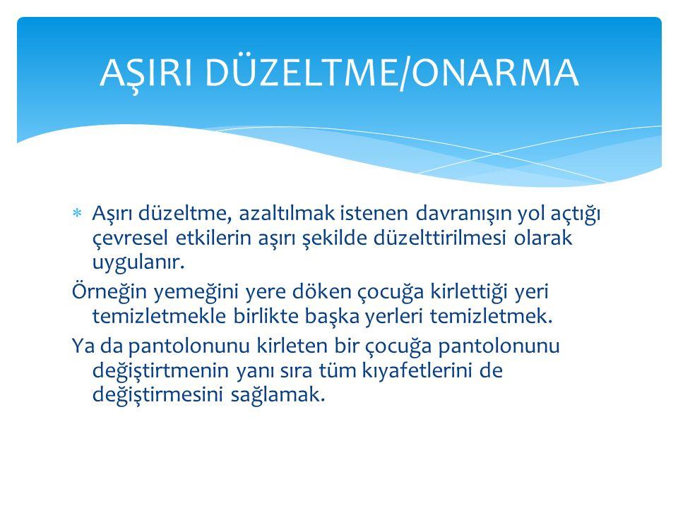 AŞIRI DÜZELTME/ONARMA