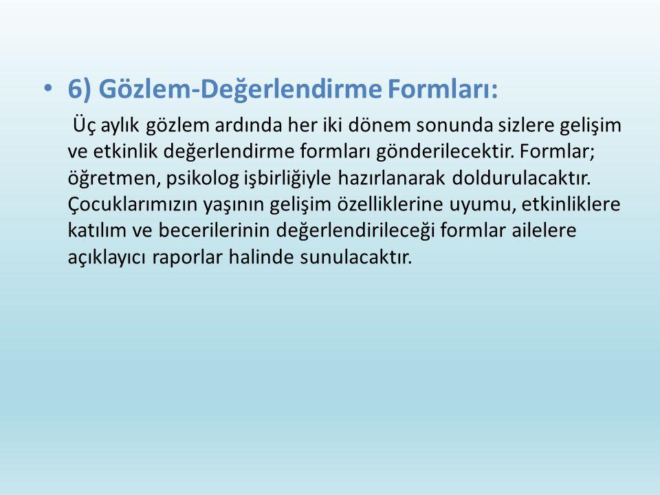 6) Gözlem-Değerlendirme Formları: