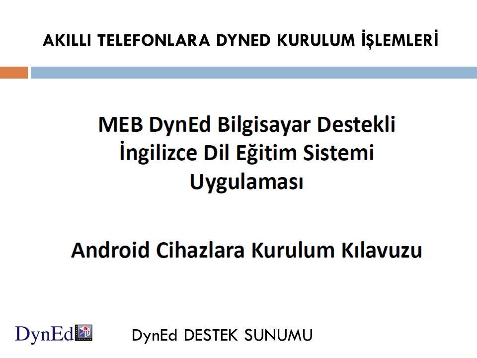 AKILLI TELEFONLARA DYNED KURULUM İŞLEMLERİ