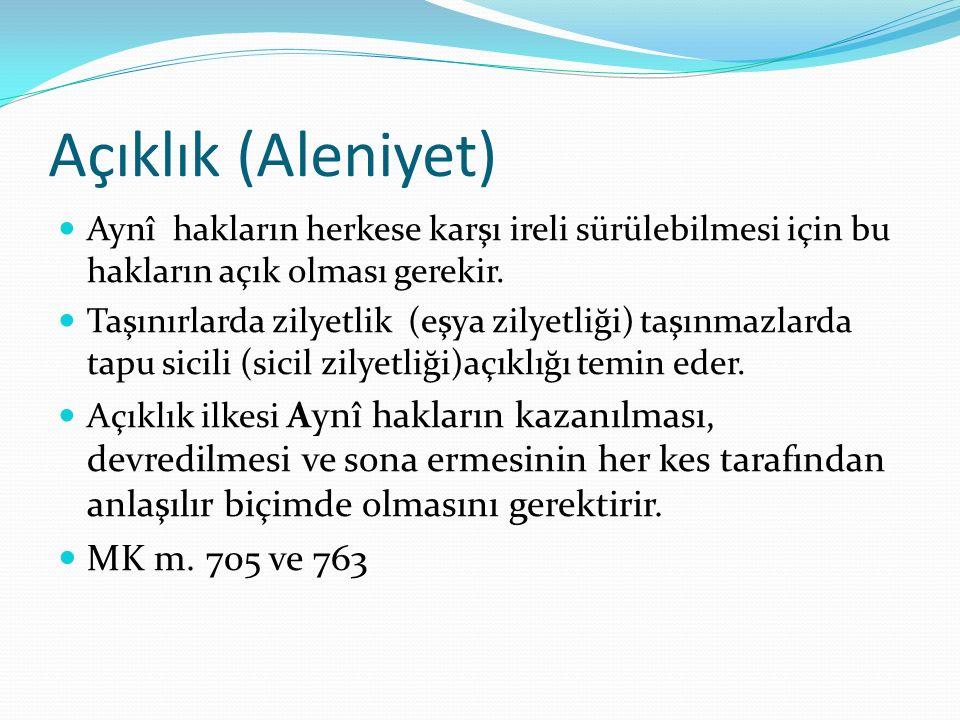 Açıklık (Aleniyet) MK m. 705 ve 763