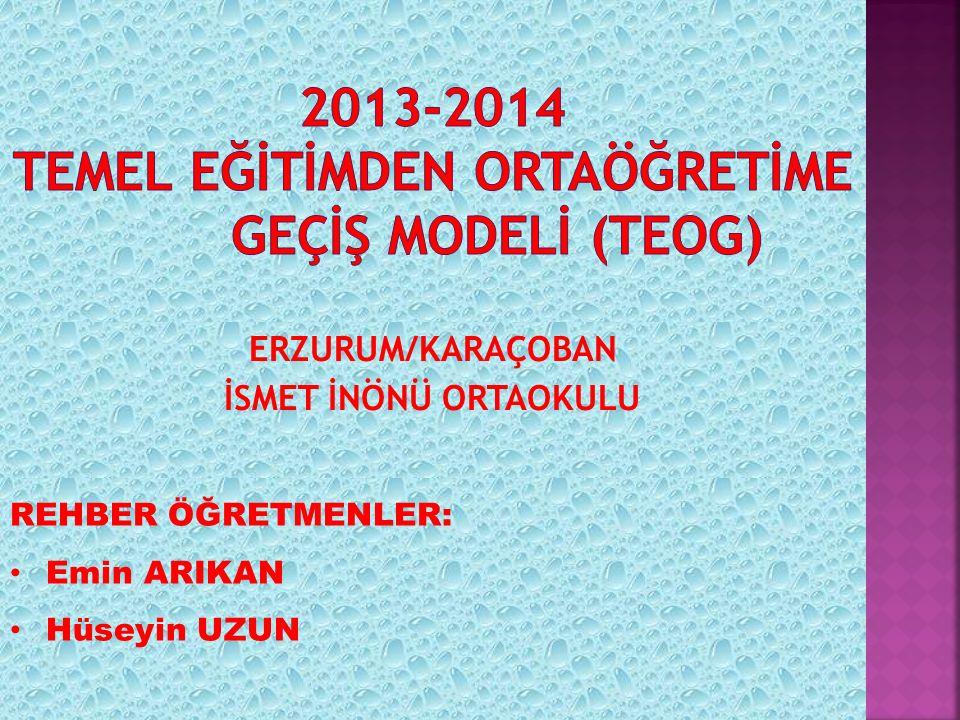 2013-2014 TEMEL EĞİTİMDEN ORTAÖĞRETİME GEÇİŞ MODELİ (TEOG)