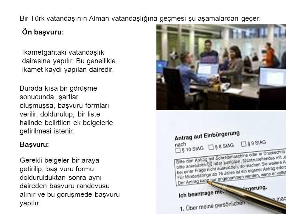 Bir Türk vatandaşının Alman vatandaşlığına geçmesi şu aşamalardan geçer: