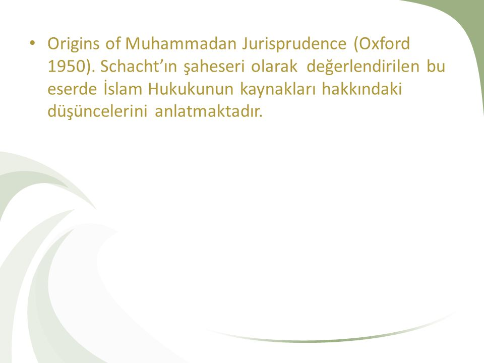 Origins of Muhammadan Jurisprudence (Oxford 1950)