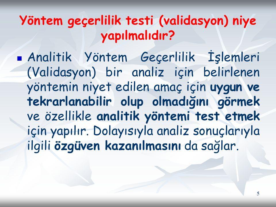 Yöntem geçerlilik testi (validasyon) niye yapılmalıdır