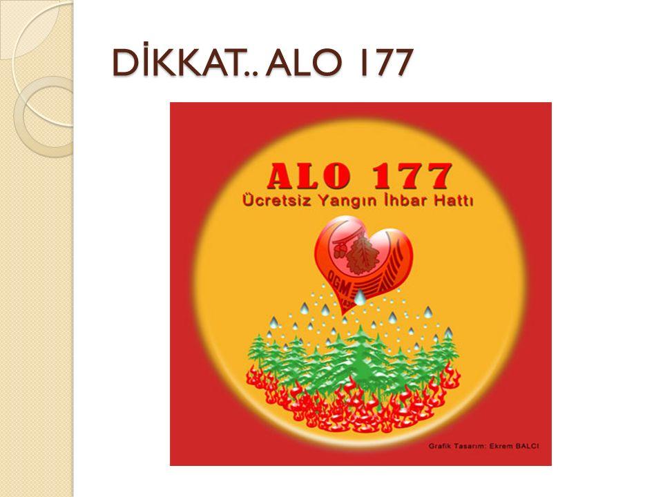 DİKKAT.. ALO 177