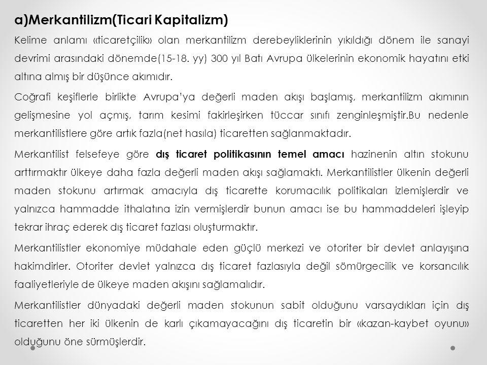 a)Merkantilizm(Ticari Kapitalizm)