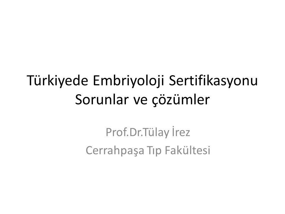 Türkiyede Embriyoloji Sertifikasyonu Sorunlar ve çözümler