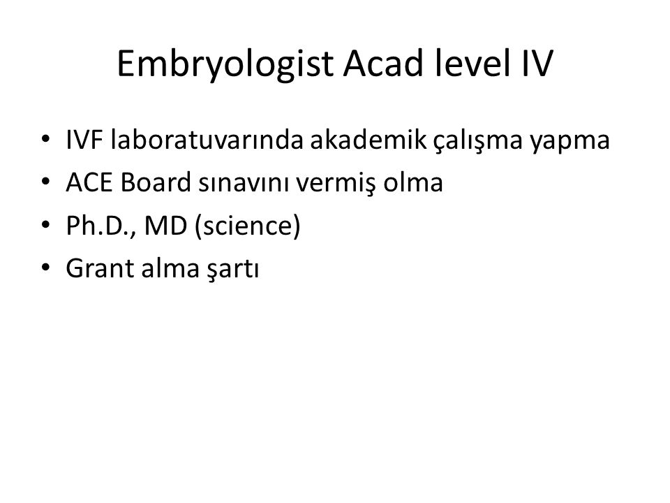 Embryologist Acad level IV