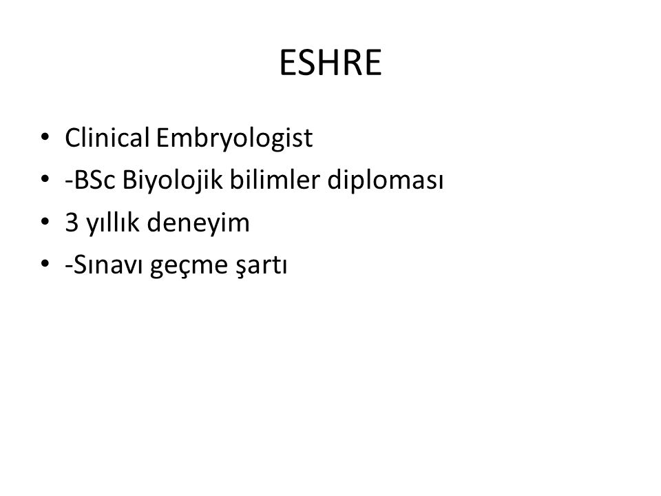 ESHRE Clinical Embryologist -BSc Biyolojik bilimler diploması
