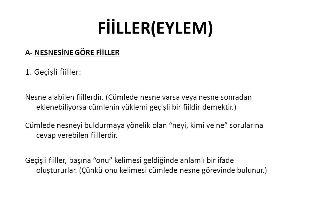FİİLLER(EYLEM) 1. Geçişli fiiller: A- NESNESİNE GÖRE FİİLLER
