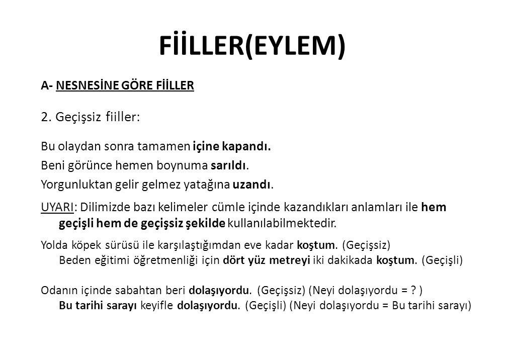 FİİLLER(EYLEM) 2. Geçişsiz fiiller: A- NESNESİNE GÖRE FİİLLER